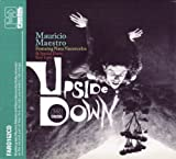 Upside Down by MAURICO MAESTRO (2011-11-22)