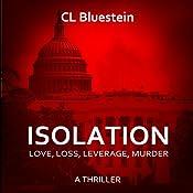 Isolation: Love, Loss, Leverage, Murder: Seduction Series, Volume 3 | C. L. Bluestein