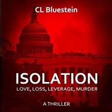 Isolation: Love, Loss, Leverage, Murder: Seduction Series, Volume 3 Audiobook by C. L. Bluestein Narrated by Christa Lewis