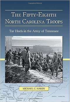 Book The Fifty-Eighth North Carolina Troops: Tar Heels in the Army of Tennessee by Michael C. Hardy (2010-09-28)