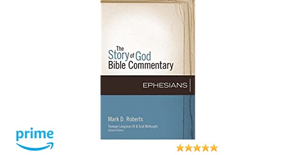 Ephesians (The Story of God Bible Commentary): Mark D
