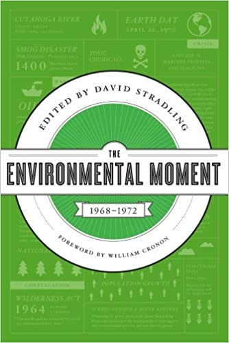 Book The Environmental Moment: 1968-1972 (Weyerhaeuser Environmental Classics) (2012-03-28)
