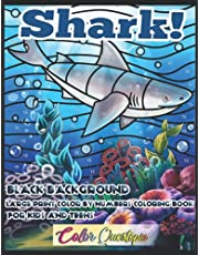 Shark! Large Print Color by Number Coloring Book For Kids and Teens - BLACK BACKGROUND: Jumbo Mosaic Stained Glass Baby Shark Book With Fanciful Sea Life and Sea Animals