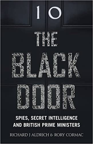 Image result for The Black Door: Spies, Secret Intelligence and British Prime Ministers by Richard Aldrich and Rory Cormac