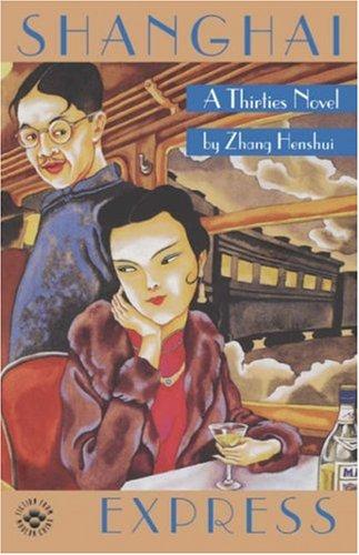 Shanghai Express: A Thirties Novel (Fiction from Modern...