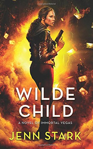 Wilde Child: Immortal Vegas, Book 7 (Volume 7)