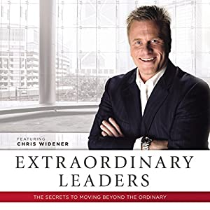 Extraordinary Leaders: The Secrets to Moving Beyond the Ordinary Speech