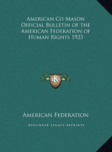 Download American Co Mason Official Bulletin of the American Federation of Human Rights 1923 PDF