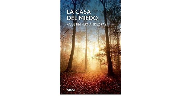 La Casa del Miedo (Periscopio nº 45) eBook: Agustín Fernández Paz, Isabel Soto López: Amazon.es: Tienda Kindle