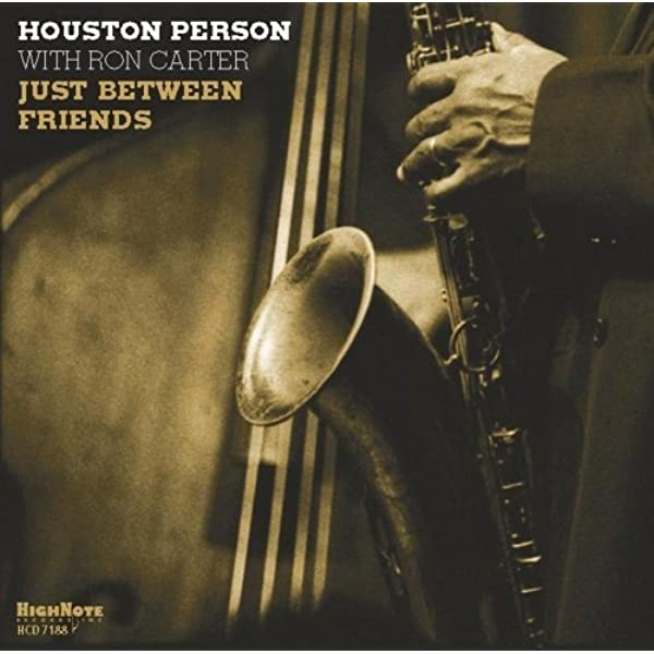 Just Between Friends: Houston Person and Ron Carter: Amazon ...