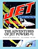 The Adventures Of Jet Powers #1: Along with