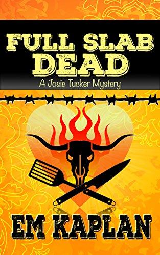 full-slab-dead-an-un-cozy-un-culinary-josie-tucker-mystery-josie-tucker-mysteries-book-4