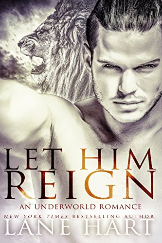 Let Him Reign: An Underworld Romance by [Hart, Lane]