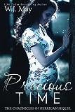 Precious Time: Paranormal Fantasy Romance (The Chronicles of Kerrigan Sequel) (Volume 6)
