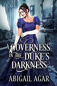 A Governess In The Duke's Darkness by Abigail Agar ebook deal