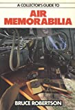 A Collector's Guide to Air Memorabilia, , 0711020884