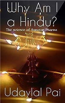 Why Am I a Hindu?: The Science of Sanatan Dharma (English Edition) por [Pai, Udaylal]