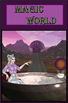 Magic World (Book One of The Ways of Magic 1) by [Emanuel, Ako]