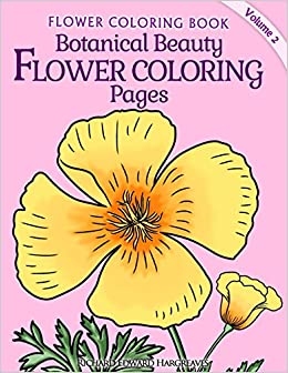 Botanical Beauty Flower Coloring Pages Book Volume 2 Large Print