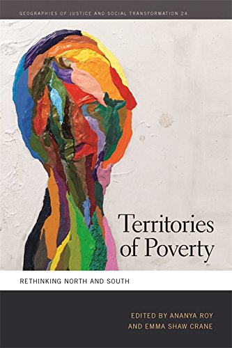 Territories of Poverty: Rethinking North and South (Geographies of Justice and Social Transformation Ser.)