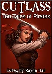 Cutlass: Ten Tales of Pirates (Ten Tales Historical & Fantasy Stories)
