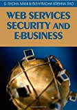 Web Services Security and E-Business, G. Radhamani and G. S. V Radha Krishna Rao, 1599041685