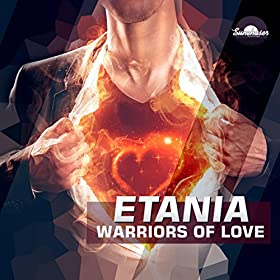 Etania-Warriors Of Love