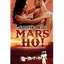 Mars Ho! (Mars Adventure Romance Series Book 1)