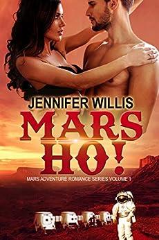 Mars Ho! (Mars Adventure Romance Series Book 1) by [Willis, Jennifer]