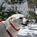 Promise of the White Dog, Jackie Winkowski, 1461141141