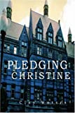 img - for Pledging Christine by Clay Waters (2003-10-09) book / textbook / text book