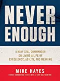 Never Enough: A Navy SEAL Commander on Living a