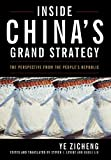 Inside China's Grand Strategy: The Perspective from the People's Republic (Asia in the New Millennium)