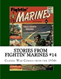 Stories From Fightin' Marines: Classic War Comics from the 1950s