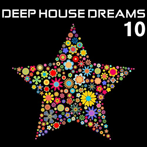 Various Artists - Deep House Dreams 10 (2017) [WEB FLAC] Download