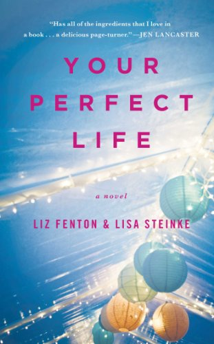 Perfect Life (Your Perfect Life: A Novel)