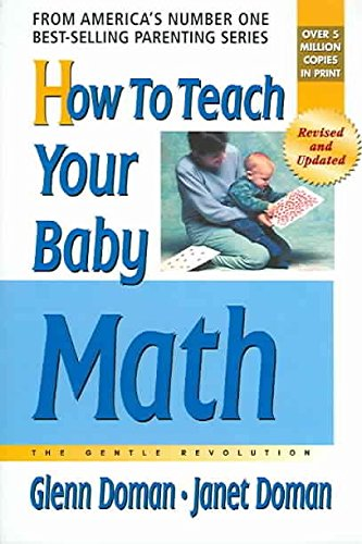 Download [How to Teach Your Baby Math: The Gentle Revolution] (By: Glenn J. Doman) [published: April, 2006] pdf