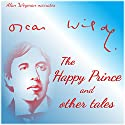 The Happy Prince and Other Tales Audiobook by Oscar Wilde Narrated by Alan Weyman