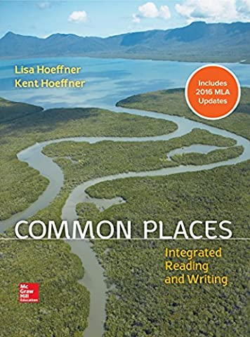 Common Places: Integrated Reading and Writing MLA 2016 Update (Art Of Common Place)