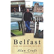 Belfast: Tears and Laughter 1957-1977