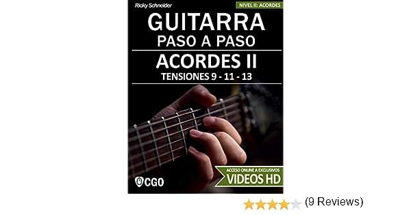 Acordes II - Guitarra Paso a Paso - con Videos HD: TENSIONES 9 - 11 - 13 - Digitaciones: bajo en 6ª, 5ª y 4ª cuerda. Estilos y Arreglos: Jazz, Bossa, ...