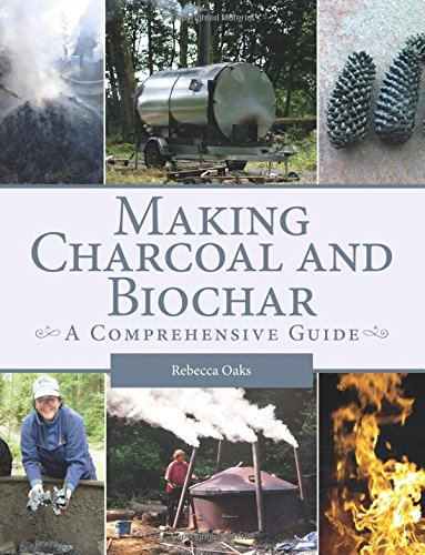 Making Charcoal and Biochar: A Comprehensive Guide by Crowood Press