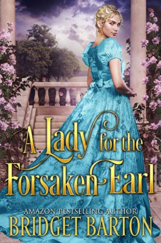 A Lady for the Forsaken Earl: A Historical Regency Romance Book