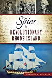 Spies in Revolutionary Rhode Island (Military)