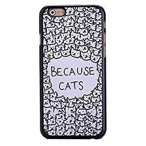 EVERMARKET(TM) Because Cats Cartoon Animal Cat Hard Case Cover for Apple iPhone 6 Plus 5.5 Inch