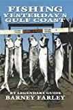 img - for Fishing Yesterday's Gulf Coast (Gulf Coast Books, sponsored by Texas A&M University-Corpus Christi) book / textbook / text book