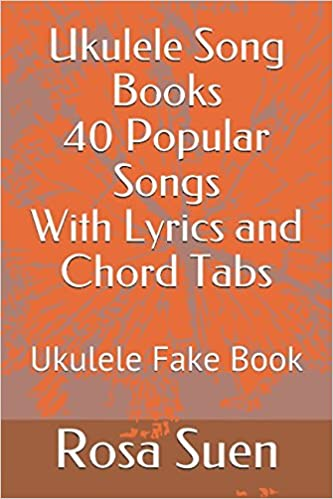 Amazon Ukulele Song Books 40 Popular Songs With Lyrics And