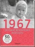 1967: Ein ganz besonderer Jahrgang - 50. Geburtstag