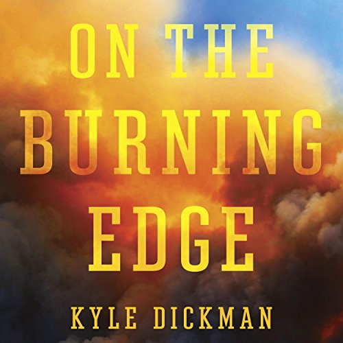 On the Burning Edge: A Fateful Fire and the Men Who Fought It by Random House Audio