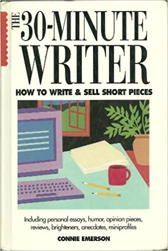 Book The 30-Minute Writer: How to Write & Sell Short Pieces